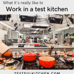 What it's Like to Work in a Test Kitchen - Zestful Kitchen